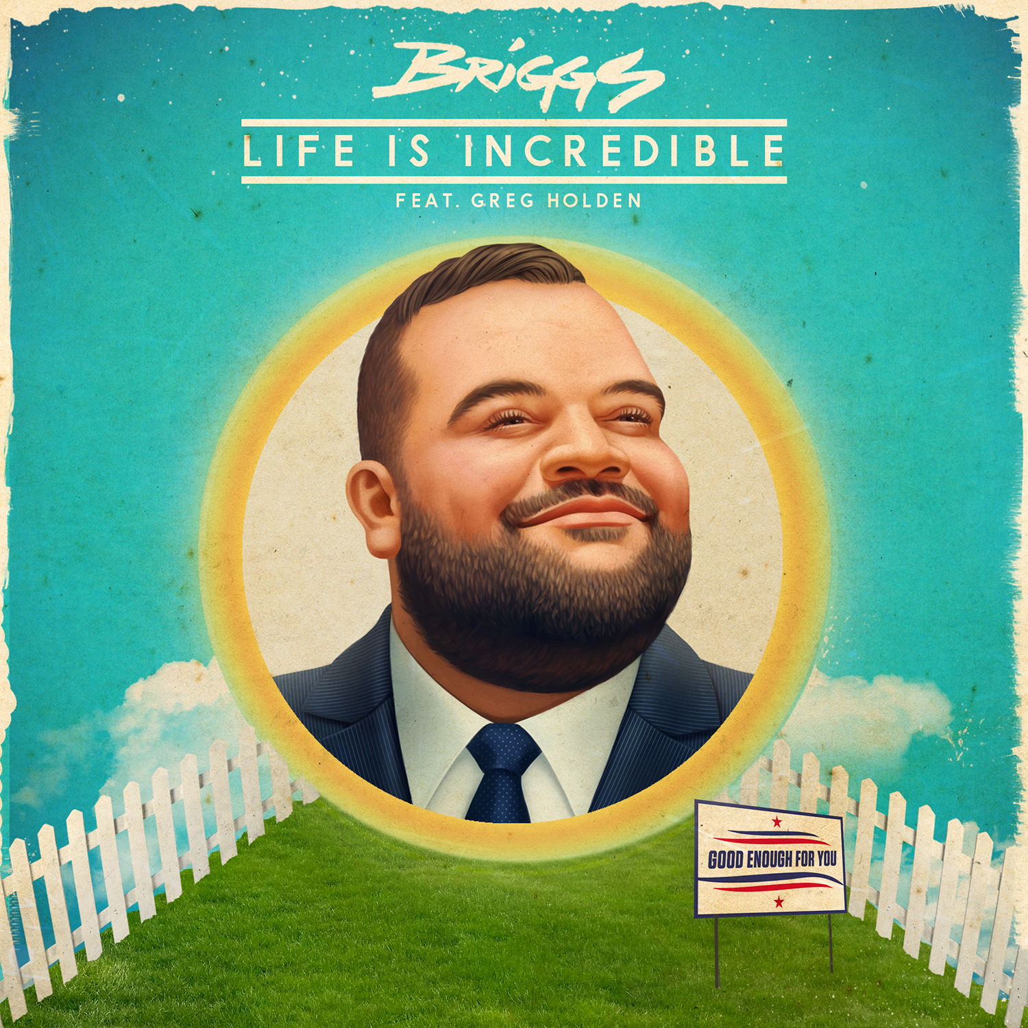 NEW BRIGGS – LIFE IS INCREDIBLE