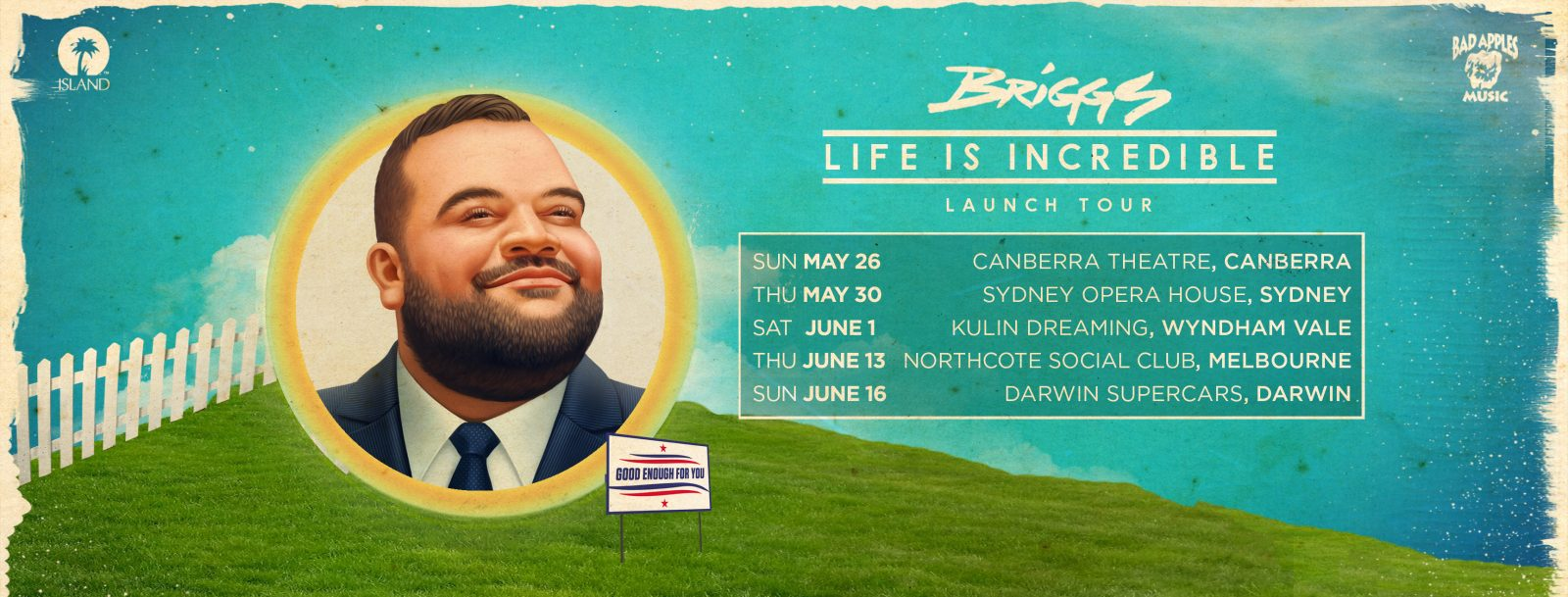 BRIGGS 'LIFE IS INCREDIBLE' TOUR