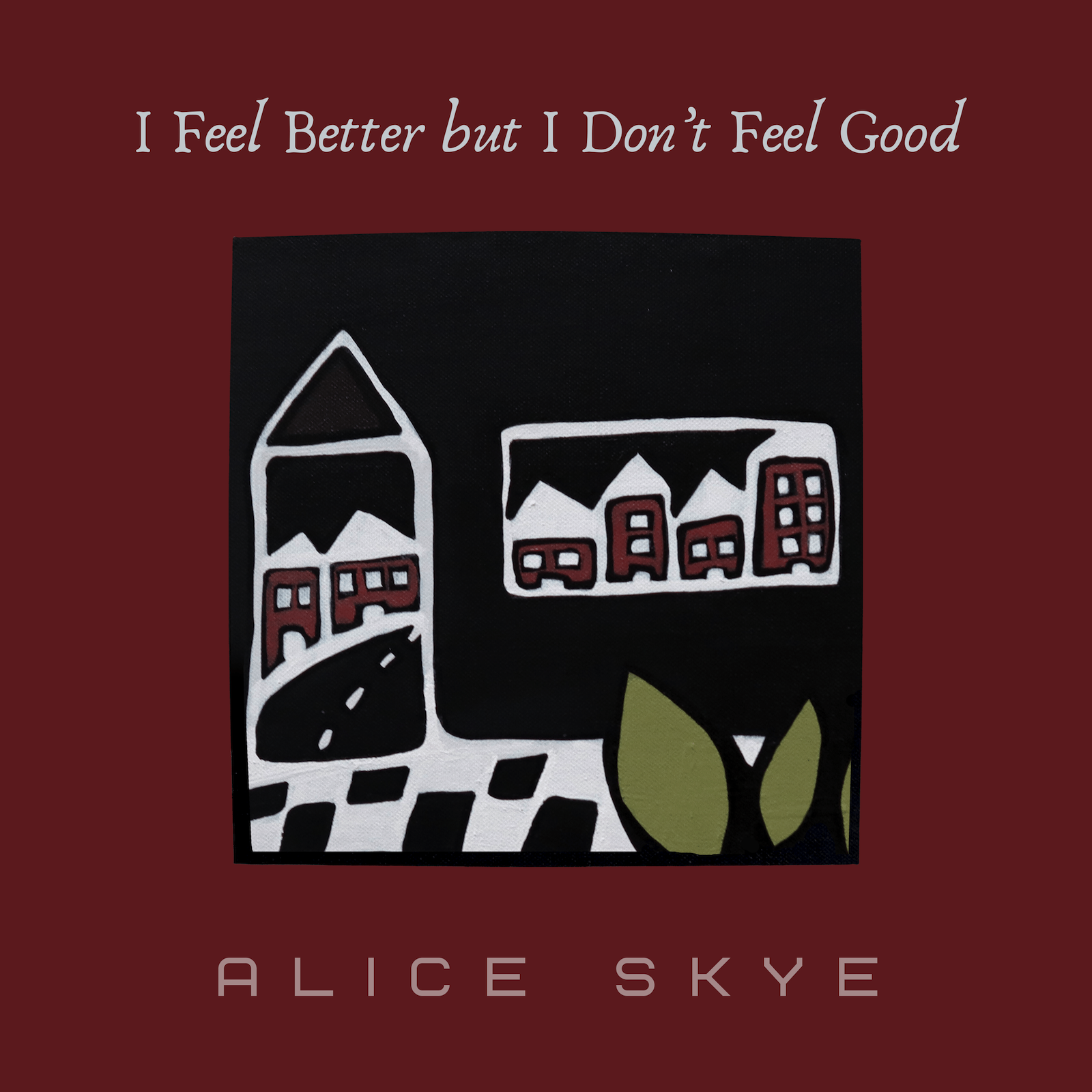 "ALICE SKYE RELEASES NEW SINGLE ""I FEEL BETTER BUT I DON'T FEEL GOOD"""