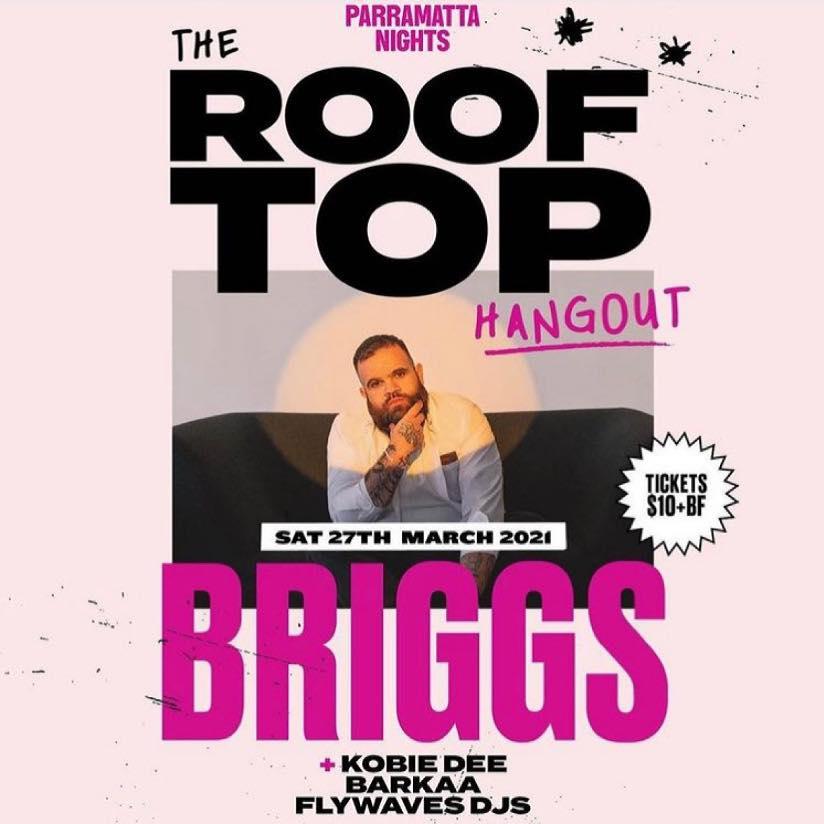 BRIGGS ROOFTOP PARTY @ PARRAMATTA LIVE, SYDNEY